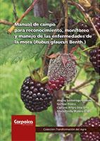 Cubierta para Manual de campo para reconocimiento, monitoreo y manejo de las enfermedades de la mora (Rubus glaucus Benth.)