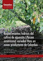 Cubierta para Requerimientos hídricos del cultivo de aguacate (Persea americana) variedad Hass en zonas productoras de Colombia