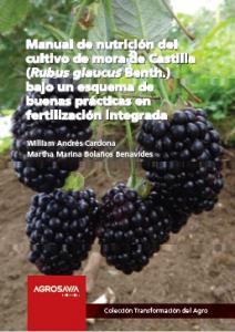 Cubierta para Manual de nutrición del cultivo de mora de Castilla (Rubus glaucus Benth.) bajo un esquema de buenas prácticas en fertilización integrada