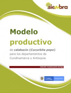Cubierta para Modelo productivo de calabacín  (Cucurbita pepo) para los departamentos de Cundinamarca y Antioquia