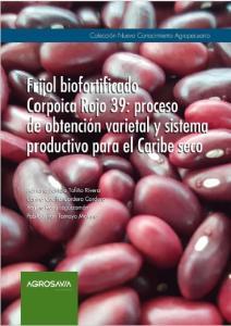 Cubierta para Frijol biofortificado Corpoica Rojo 39: proceso de obtención varietal y sistema productivo para el Caribe seco