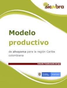 Cubierta para Modelo productivo de ahuyama para la región Caribe colombiana