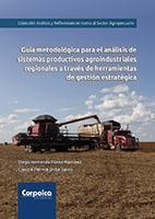 Cubierta para Guía metodológica para el análisis de sistemas productivos agroindustriales regionales a través de herramientas de gestión estratégica